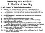reducing risk in pess 1 quality of teaching