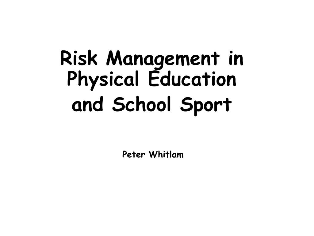 risk management in physical education and school sport peter whitlam l.
