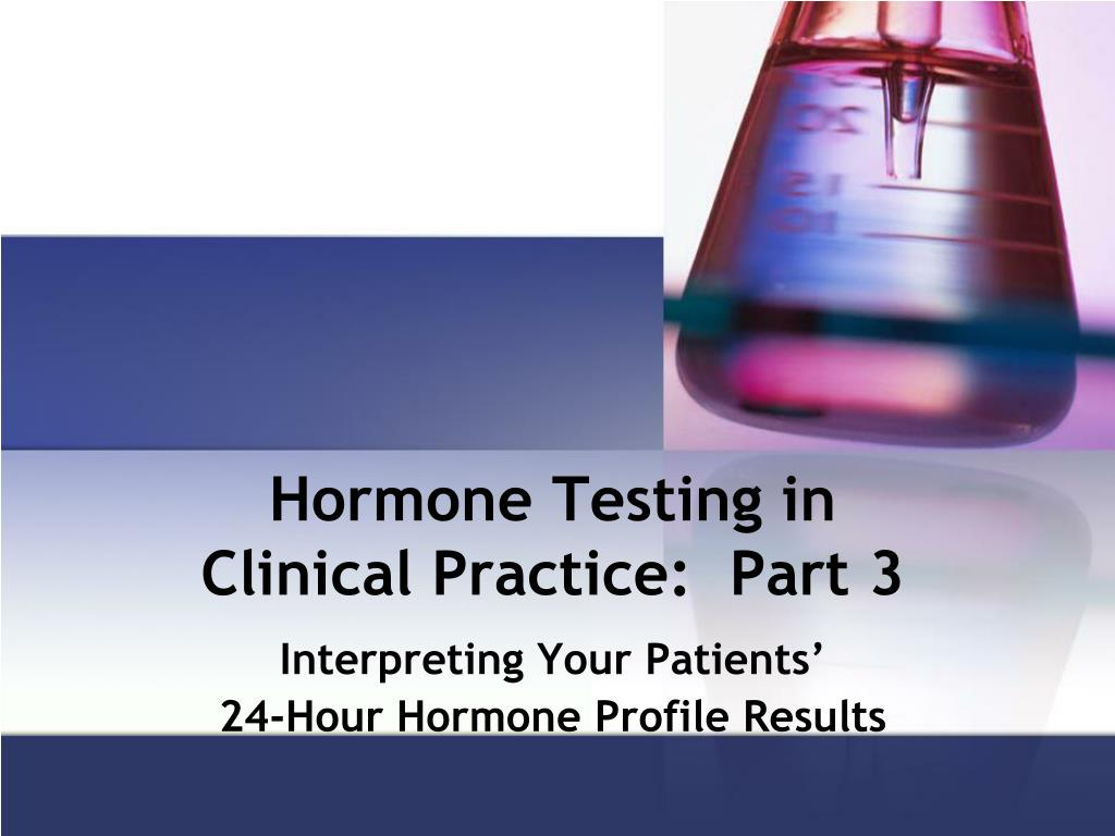 hormone testing in clinical practice part 3 l.