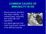 common causes of immobility in dd