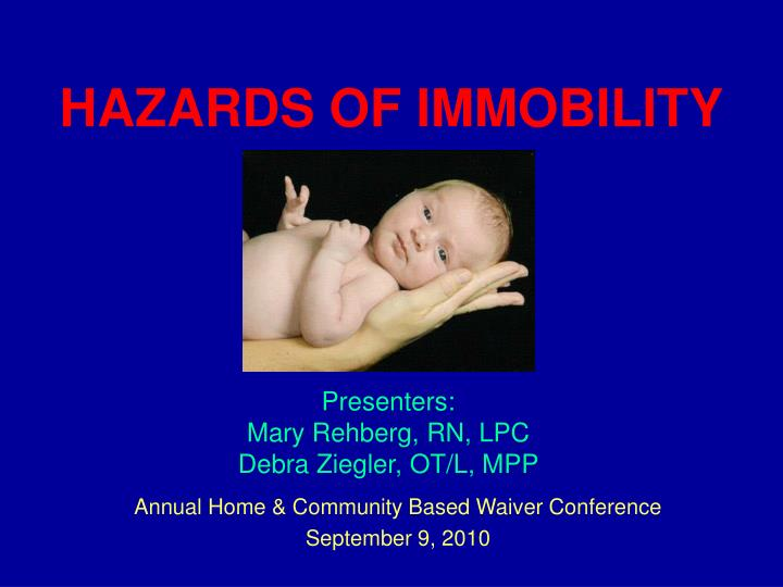 hazards of immobility n.