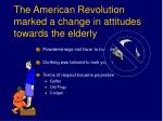 the american revolution marked a change in attitudes towards the elderly