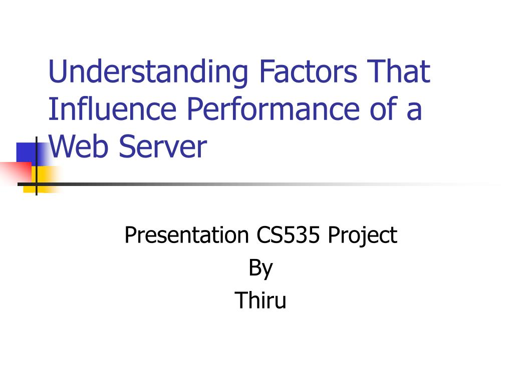 understanding factors that influence performance of a web server l.