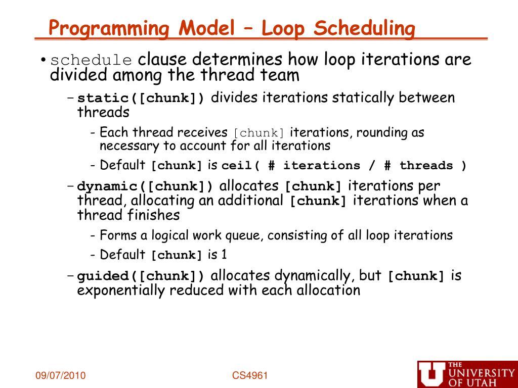 Programming Model – Loop Scheduling