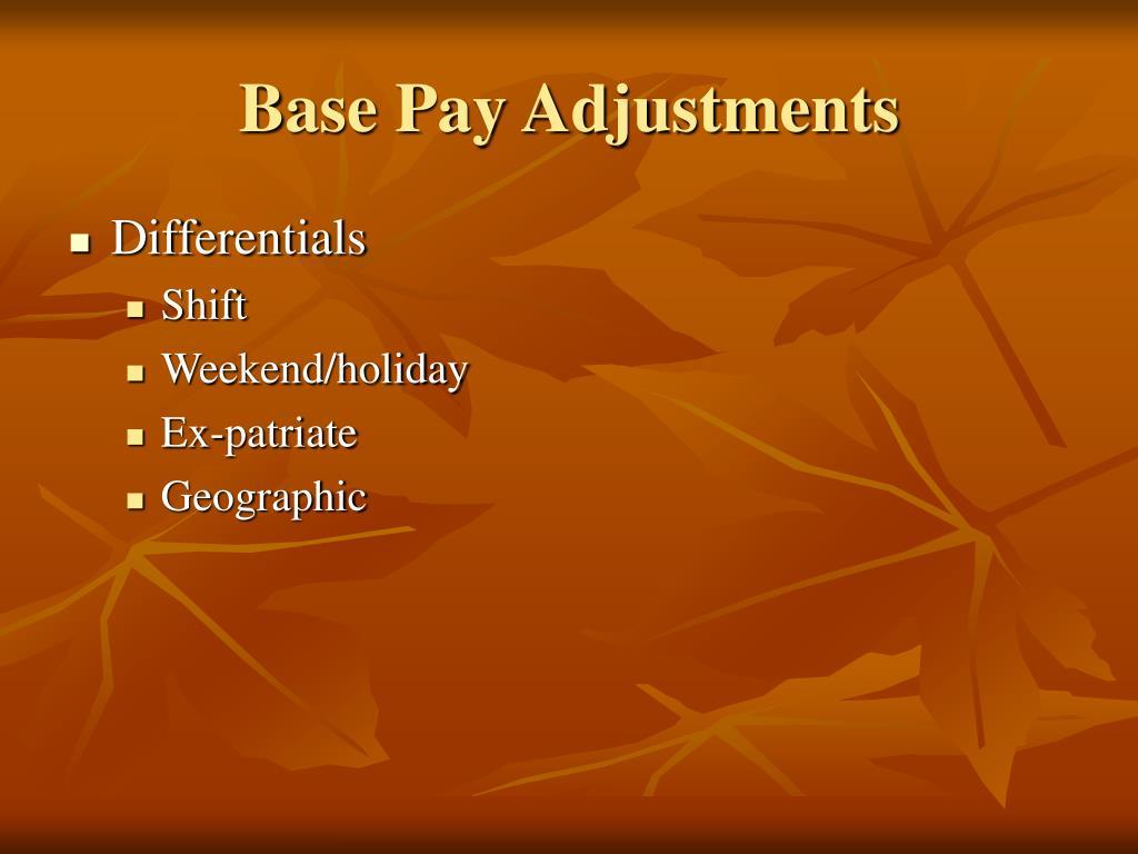 Base Pay Adjustments