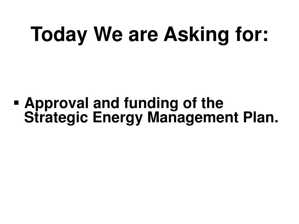 Today We are Asking for: