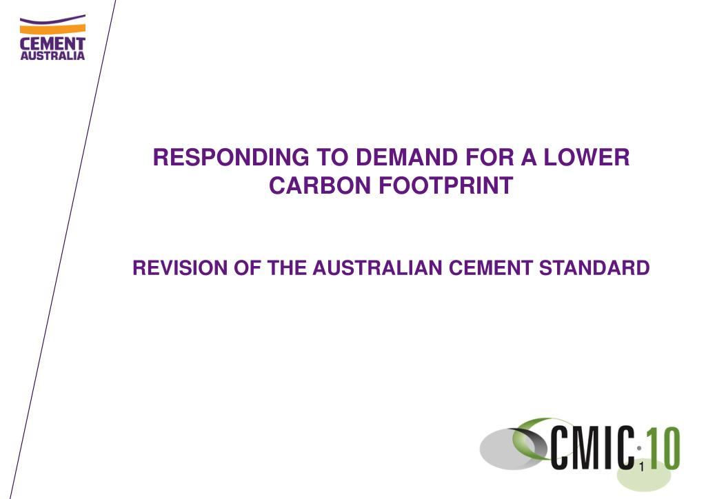 responding to demand for a lower carbon footprint revision of the australian cement standard l.