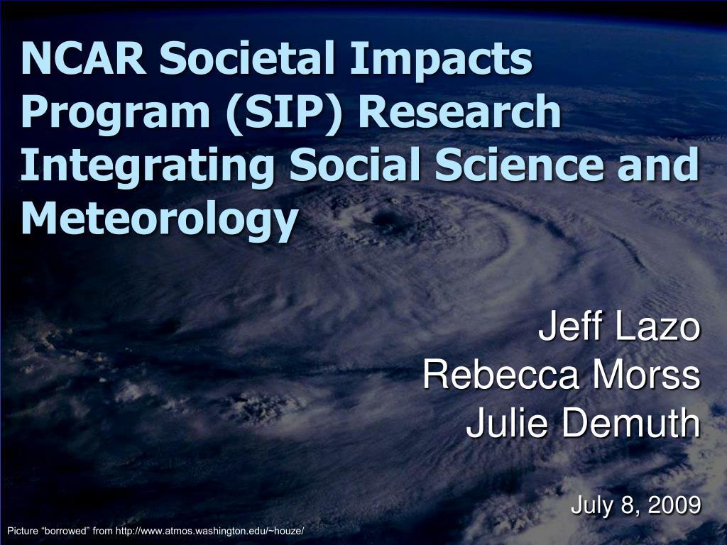 ncar societal impacts program sip research integrating social science and meteorology l.