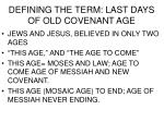 defining the term last days of old covenant age