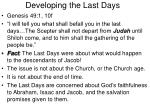 developing the last days