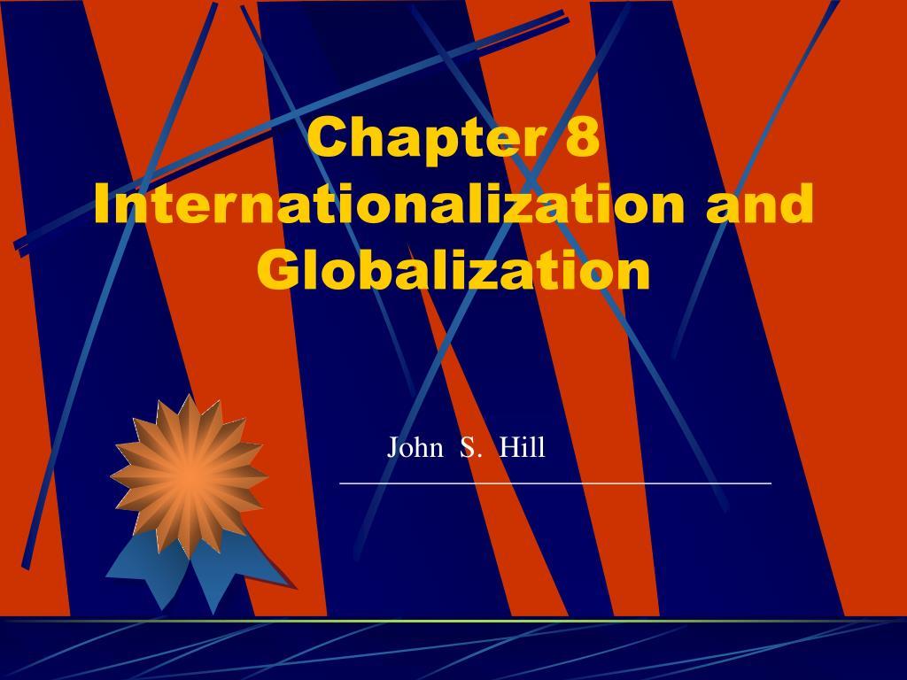 chapter 8 internationalization and globalization l.