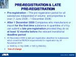 pre registration late pre registration