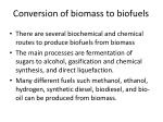conversion of biomass to biofuels