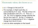 electrostatic valency also known as e v