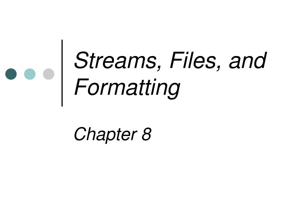 streams files and formatting l.