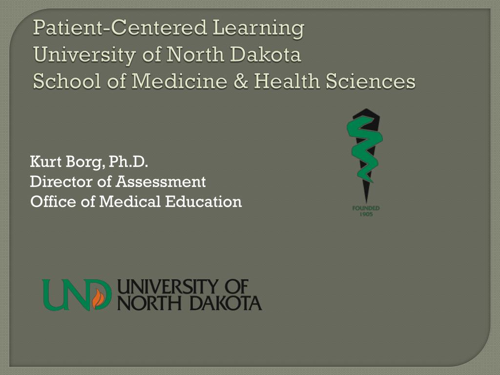 patient centered learning university of north dakota school of medicine health sciences l.