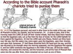 according to the bible account pharaoh s chariots tried to pursue them