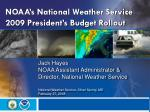 noaa s national weather service 2009 president s budget rollout