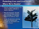 protecting lives and livelihoods where we re headed