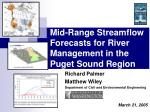 mid range streamflow forecasts for river management in the puget sound region