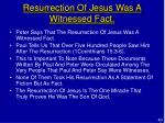 resurrection of jesus was a witnessed fact