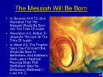 the messiah will be born