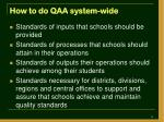 how to do qaa system wide