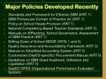 major policies developed recently