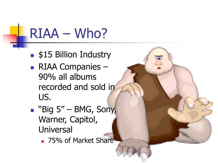 Riaa who