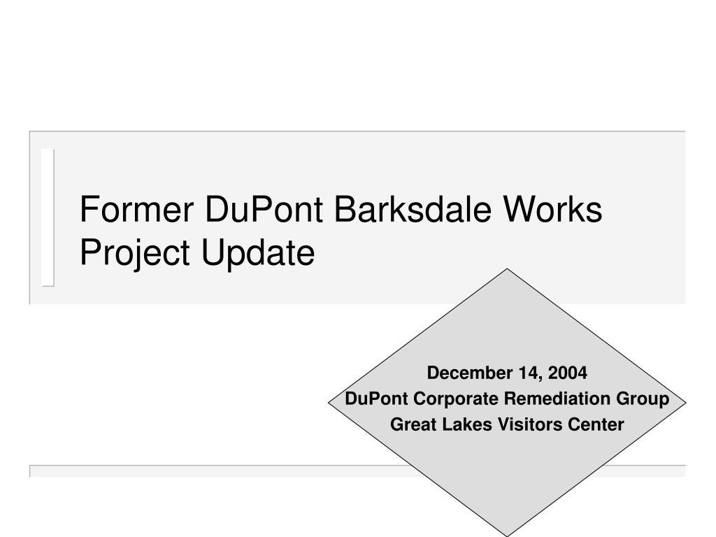 former dupont barksdale works project update l.