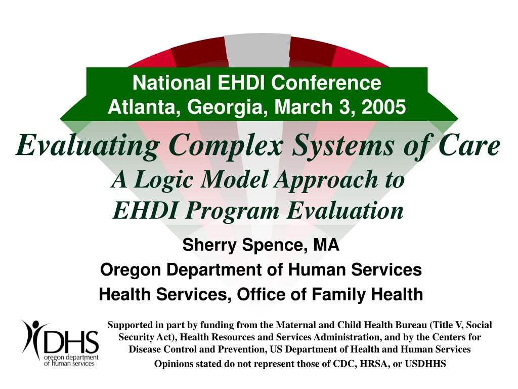 evaluating complex systems of care a logic model approach to ehdi program evaluation l.