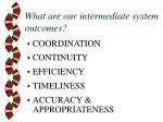 what are our intermediate system outcomes