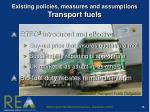 existing policies measures and assumptions transport fuels