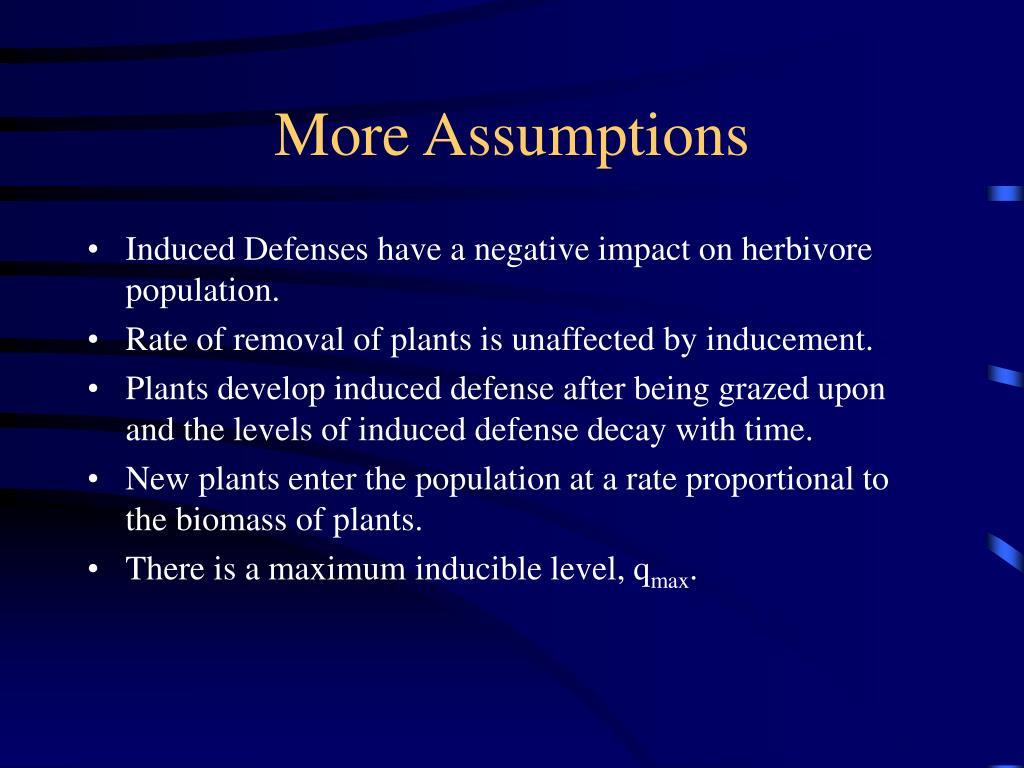 More Assumptions