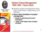 modern project management 1900 1950 henry gantt27