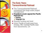 the early years transcontinental railroad19