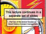 this lecture continues in a separate set of slides