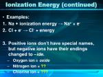 ionization energy continued