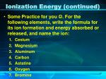 ionization energy continued3