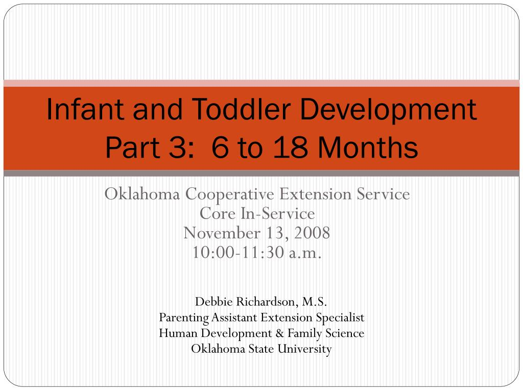 infant and toddler development part 3 6 to 18 months l.