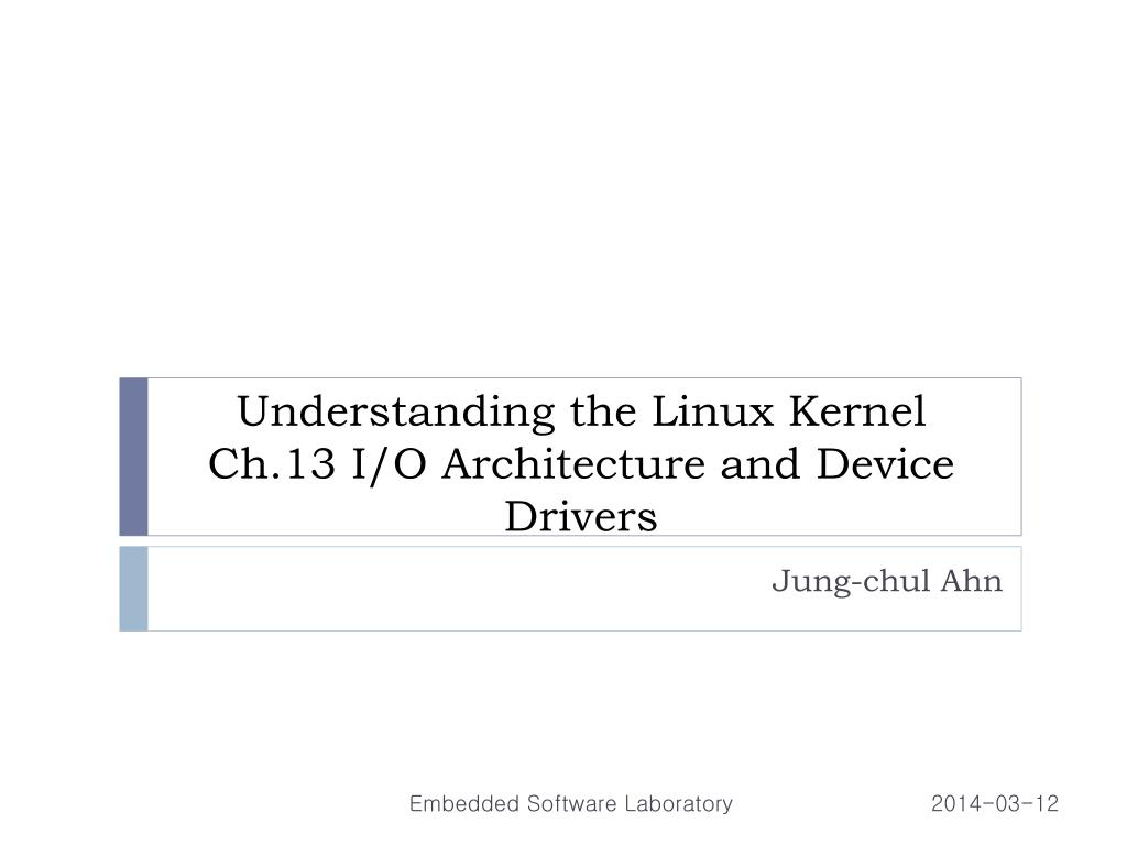 understanding the linux kernel ch 13 i o architecture and device drivers l.