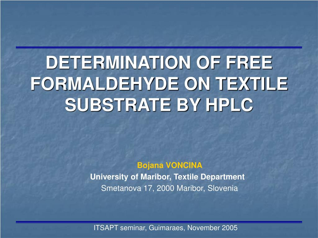 determination of free formaldehyde on textile substrate by hplc l.