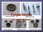 forged metals