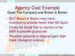 agency cost example good tire company and brown brown11