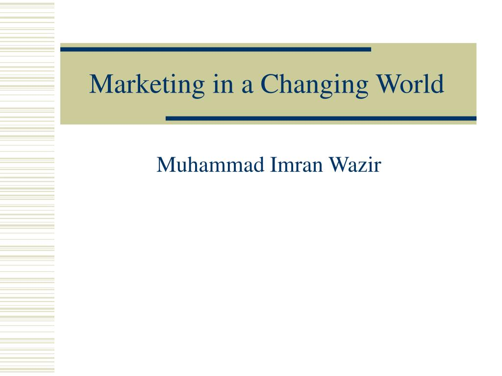 marketing in a changing world l.