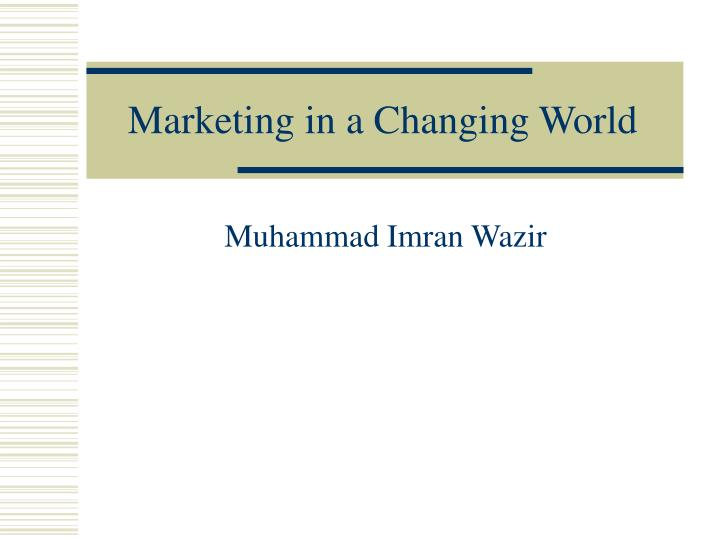 marketing in a changing world n.