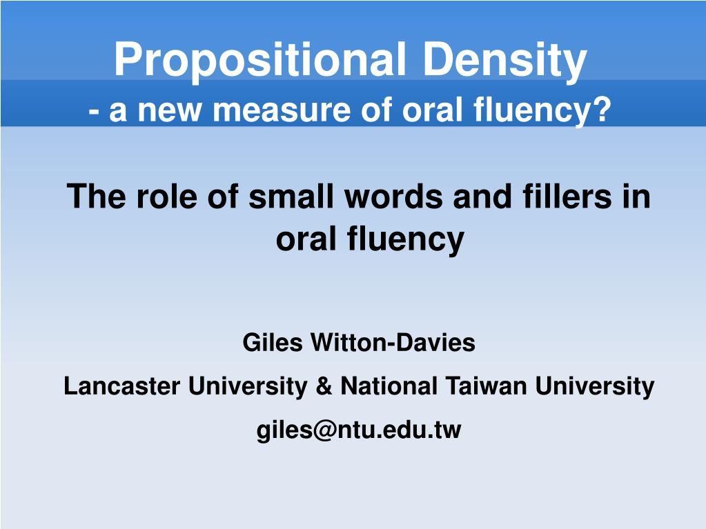 propositional density a new measure of oral fluency l.