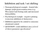 inhibition and task set shifting