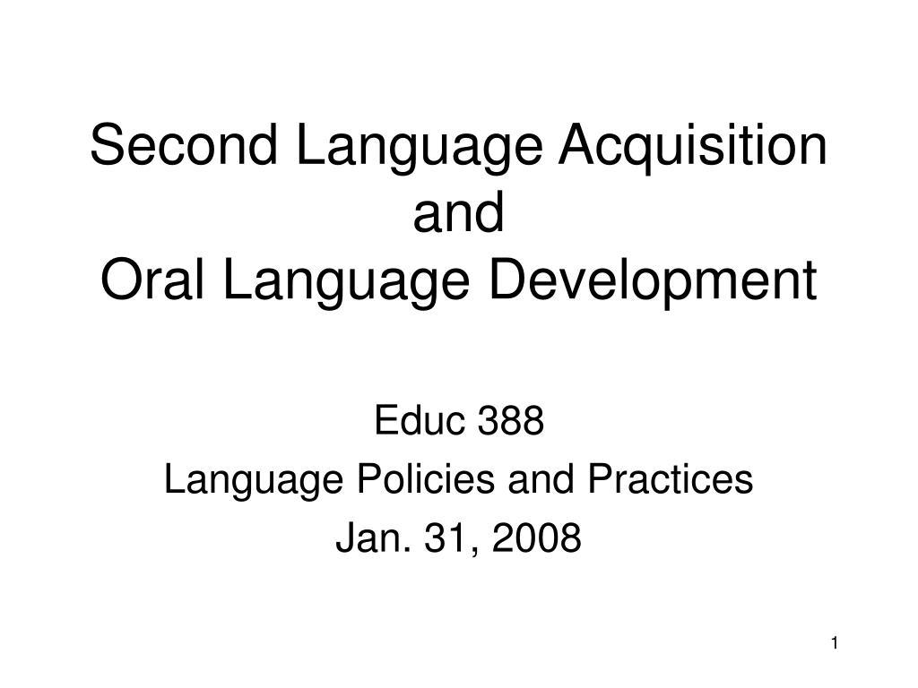 second language acquisition and oral language development l.