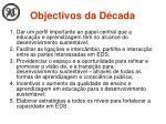 objectivos da d cada